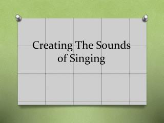 Creating The Sounds of Singing