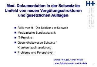 Rolle von H+ Die Spitäler der Schweiz Medizinische Bundesstatistik IT-Projekte
