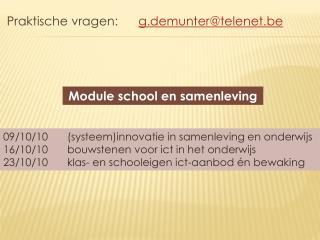 Praktische  vragen:  g.demunter @ telenet.be