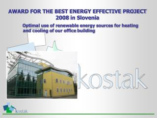 AWARD FOR THE BEST ENERGY EFFECTIVE PROJECT 2008 in Slovenia