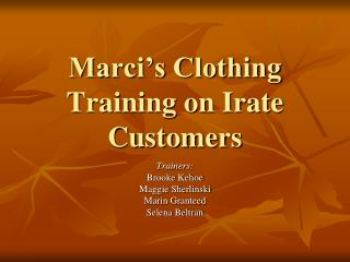 Marci's Clothing Training on Irate Customers
