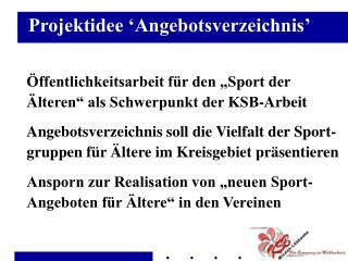 """Öffentlichkeitsarbeit für den """"Sport der Älteren"""" als Schwerpunkt der KSB-Arbeit"""