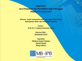 CHAPTER 7 Jasa Pelayanan dan Pendidikan bagi Pelanggan (Application Exercises)
