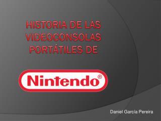 HISTORIA DE LAS VIDEOCONSOLAS PORTÁTILES DE