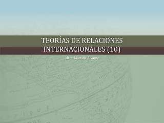 Teorías de relaciones  internacionales (10)