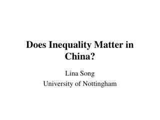 Does Inequality Matter in China?