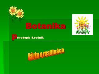 Botanika p rírodopis 5.ročník