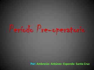Período Pre-operatorio