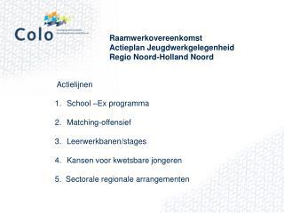 Raamwerkovereenkomst Actieplan Jeugdwerkgelegenheid Regio Noord-Holland Noord