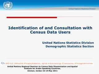 Identification of and Consultation with Census Data Users   United Nations Statistics Division Demographic Statistics Se