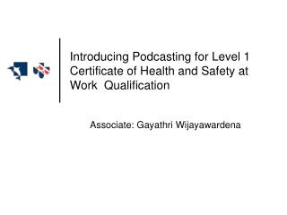 Introducing Podcasting for Level 1 Certificate of Health and Safety at Work  Qualification