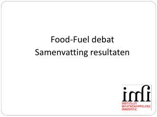 Food- Fuel  debat Samenvatting resultaten