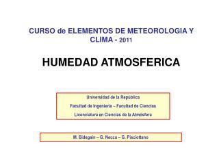 CURSO de ELEMENTOS DE METEOROLOGIA Y CLIMA -  2011 HUMEDAD ATMOSFERICA
