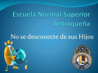 Escuela Normal Superior Antioqueña