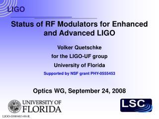 Status of RF Modulators for Enhanced and Advanced LIGO