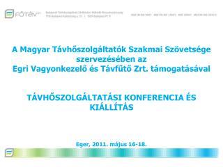 A Magyar Távhőszolgáltatók Szakmai Szövetsége szervezésében az