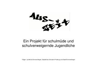 Ein Projekt für schulmüde und schulverweigernde Jugendliche