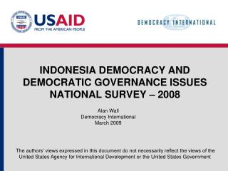 INDONESIA DEMOCRACY AND DEMOCRATIC GOVERNANCE ISSUES NATIONAL SURVEY – 2008