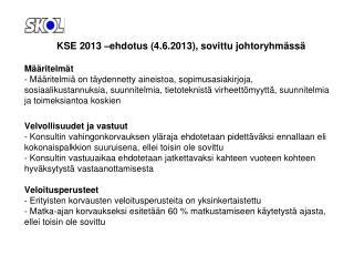 KSE 2013 –ehdotus (4.6.2013), sovittu johtoryhmässä