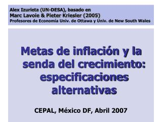 Alex Izurieta UN-DESA, basado en Marc Lavoie  Pieter Kriesler 2005  Profesores de Econom a Univ. de Ottawa y Univ. de Ne