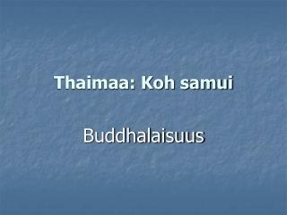Thaimaa: Koh samui