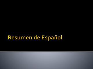 Resumen de Español