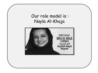 Our role model is :  Nayla  Al- Khaja