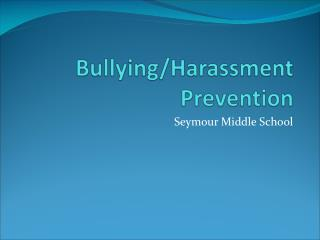 Bullying/Harassment Prevention
