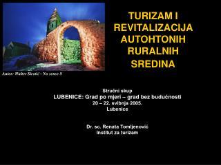 TURIZAM I REVITALIZACIJA AUTOHTONIH RURALNIH SREDINA