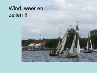 Wind, weer en … zeilen !!
