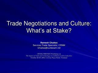 Trade Negotiations and Culture: What s at Stake