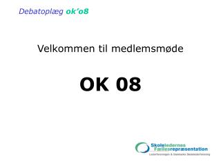 Velkommen til medlemsm�de OK 08