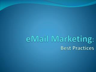 eMail Marketing :  Best Practices