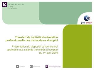 Transfert de l activit  d orientation professionnelle des demandeurs d emploi  Pr sentation du dispositif conventionnel