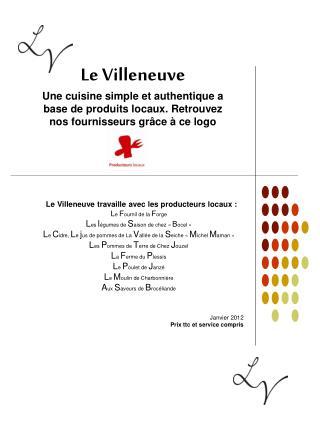 Le Villeneuve travaille avec les producteurs locaux : L e  F ournil de la  F orge