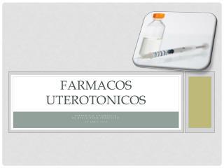 FARMACOS UTEROTONICOS