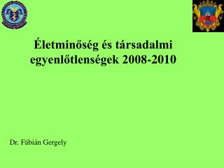 Életminőség és társadalmi egyenlőtlenségek 2008-2010