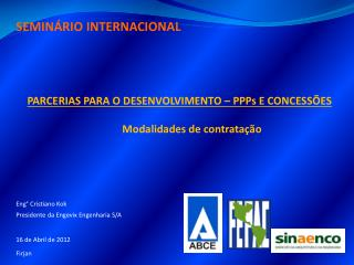 SEMINÁRIO INTERNACIONAL PARCERIAS PARA O DESENVOLVIMENTO –  PPPs  E CONCESSÕES