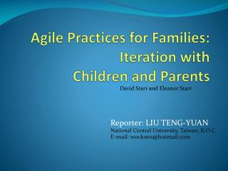 Agile Practices for  Families : Iteration with  Children and Parents