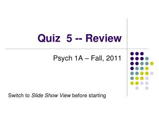 Quiz  5 -- Review