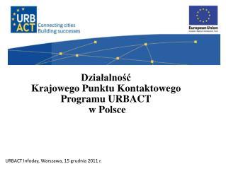 Działalność Krajowego Punktu Kontaktowego Programu URBACT  w Polsce