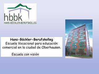 Hans-Böckler-Berufskolleg Escuela Vocacional para educación comercial en la ciudad de Oberhausen.