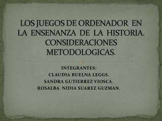 LOS JUEGOS DE ORDENADOR  EN   LA  ENSENANZA   DE   LA   HISTORIA. CONSIDERACIONES METODOLOGICAS.