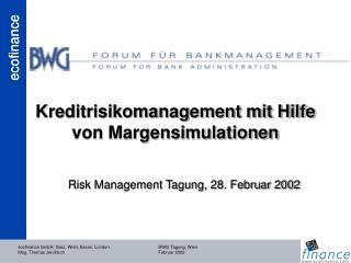 Kreditrisikomanagement mit Hilfe von Margensimulationen