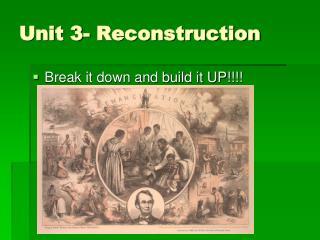 Unit 3- Reconstruction