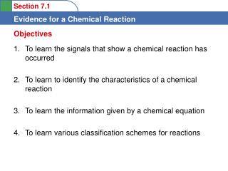 To learn the signals that show a chemical reaction has occurred
