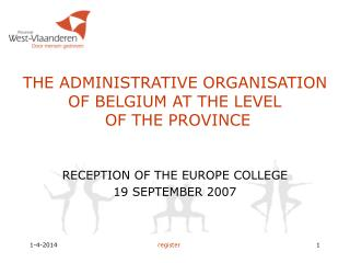 THE ADMINISTRATIVE ORGANISATION OF BELGIUM AT THE LEVEL  OF THE PROVINCE