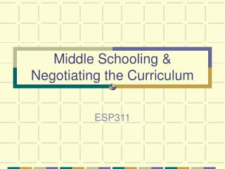 Middle Schooling & Negotiating the Curriculum