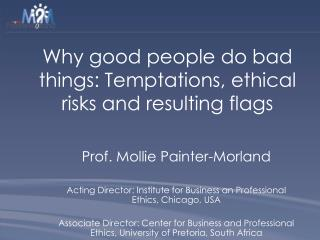 Why good people do bad things: Temptations, ethical risks and resulting flags