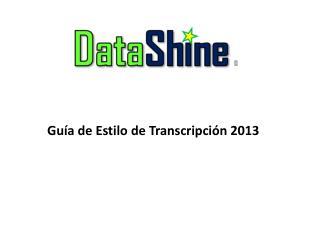 Guía de Estilo  de Transcripción  2013